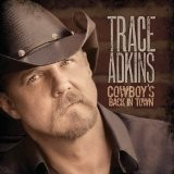 Adkins Trace - Cowboy's Back in Town