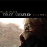 Buy Slice O Life: Bruce Cockburn Live Solo CD
