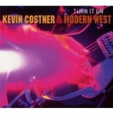 Buy Turn It On (Kevin Costner & Modern West) CD