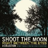 Buy Shoot the Moon Right Between the Eyes CD