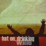 Buy Hat on, Drinking Wine CD