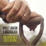 Buy You Gotta Dig a Little Deeper CD