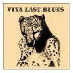 Buy Viva Last Blues CD