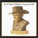 Buy 20 of Hank Williams' Greatest Hits CD